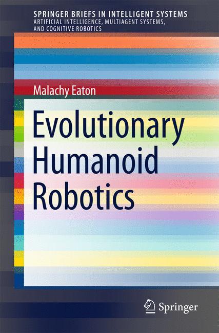 Cover of 'Evolutionary Humanoid Robotics'