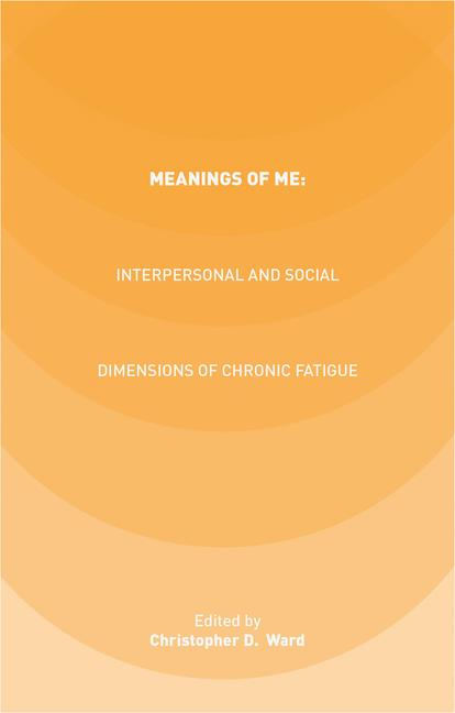 Cover of 'Meanings of ME: Interpersonal and Social Dimensions of Chronic Fatigue'