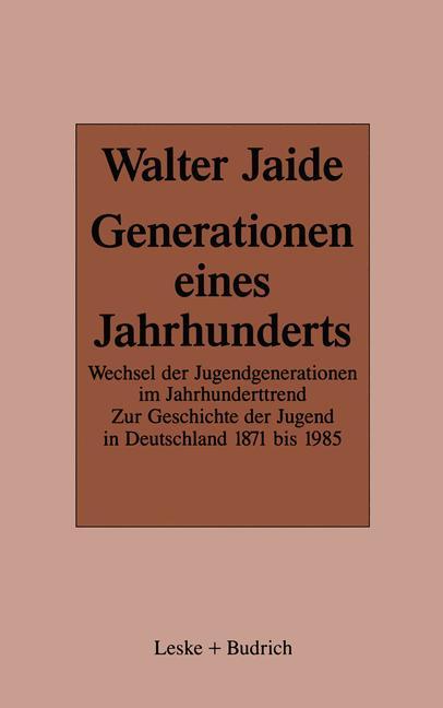 Cover of 'Generationen eines Jahrhunderts : Wechsel der Jugendgenerationen im Jahrhunderttrend : zur Sozialgeschichte der Jugend in Deutschland, 1871-1985'