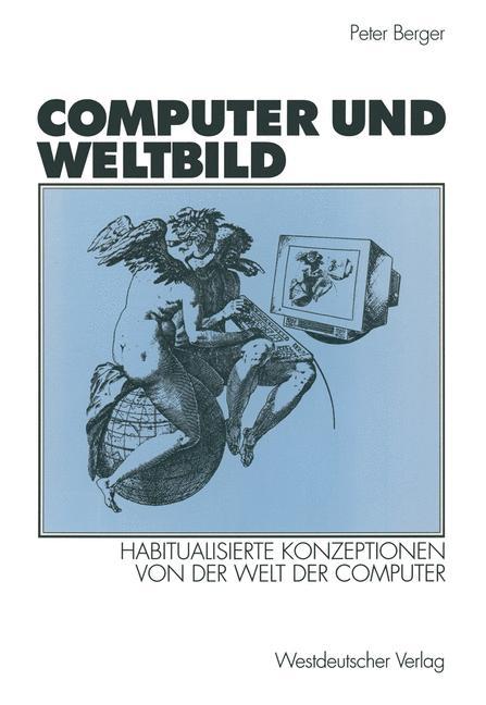 Cover of 'Computer und Weltbild : habitualisierte Konzeptionen von der Welt der Computer'