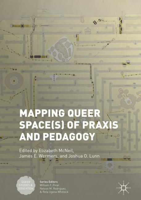 Cover of 'Mapping Queer Space(s) of Praxis and Pedagogy'