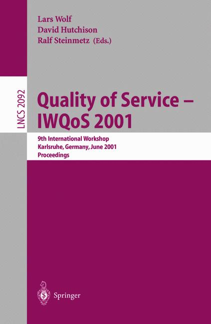 Cover of 'Quality of Service — IWQoS 2001 : 9th International Workshop Karlsruhe, Germany, June 6–8, 2001 Proceedings'