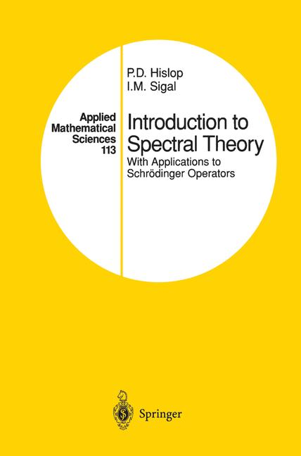 Cover of 'Introduction to Spectral Theory : With Applications to Schrödinger Operators'