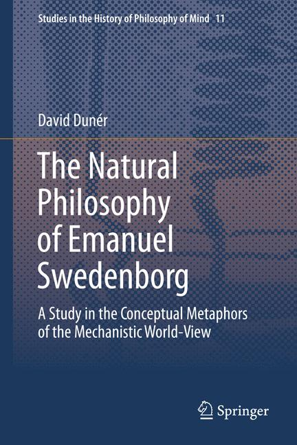 Cover of 'The Natural philosophy of Emanuel Swedenborg'