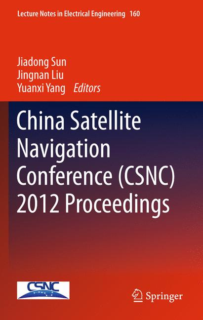 Cover of 'China Satellite Navigation Conference (CSNC) 2012 Proceedings'
