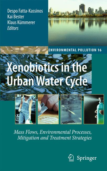 Cover of 'Xenobiotics in the Urban Water Cycle : Mass Flows, Environmental Processes, Mitigation and Treatment Strategies'