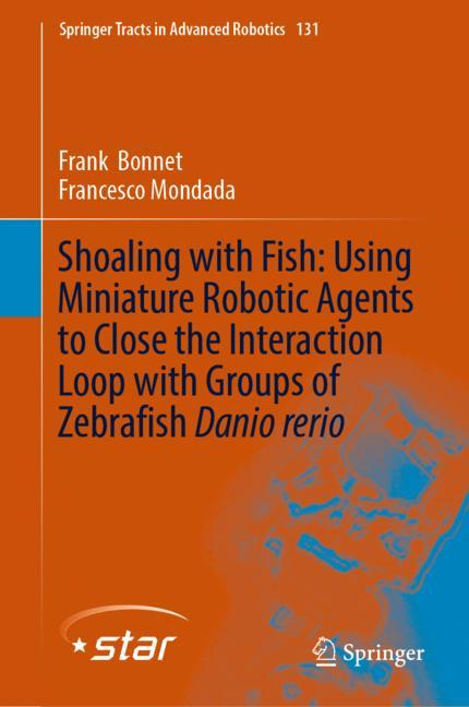 Cover of 'Shoaling with Fish: Using Miniature Robotic Agents to Close the Interaction Loop with Groups of Zebrafish Danio rerio'