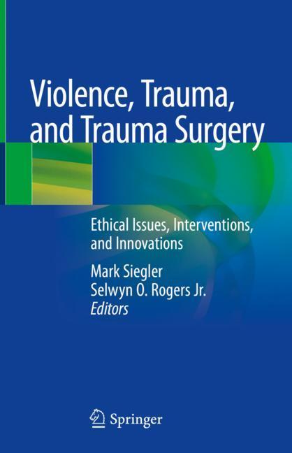 Cover of 'Violence, Trauma, and Trauma Surgery'