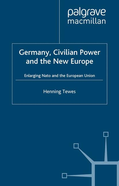 Cover of 'Germany, Civilian Power and the New Europe'