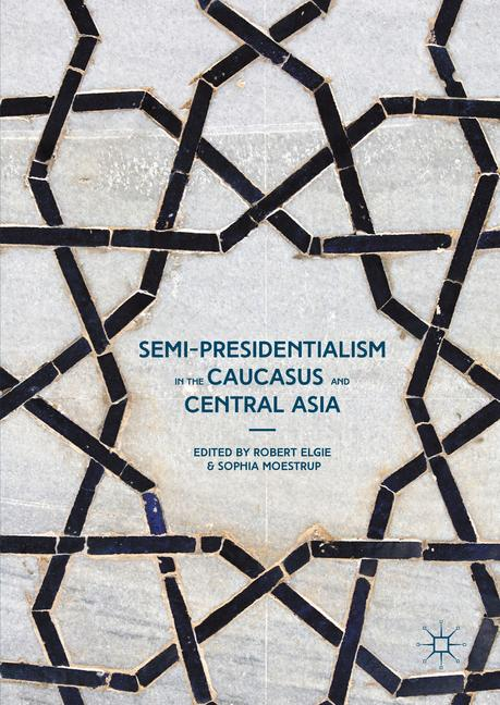 Cover of 'Semi-Presidentialism in the Caucasus and Central Asia'
