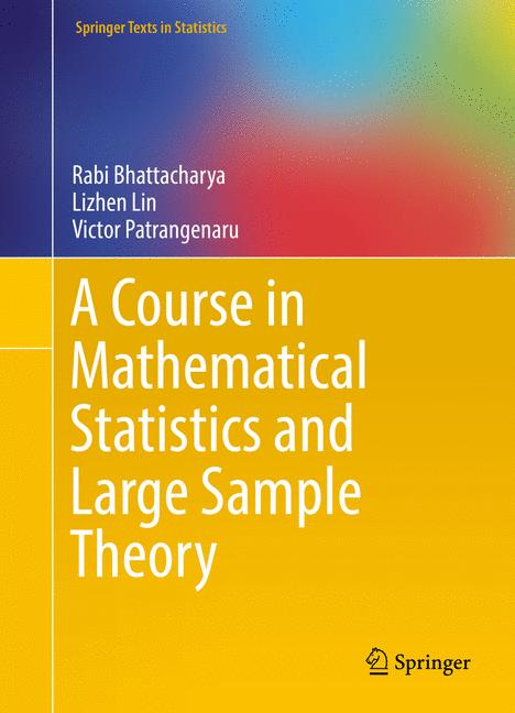 Cover of 'A Course in Mathematical Statistics and Large Sample Theory'