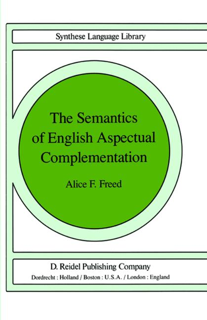 Cover of 'The semantics of English aspectual complementation'