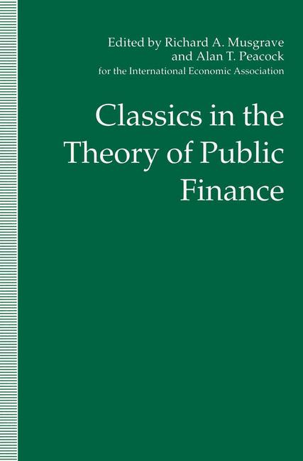 Cover of 'Classics in the Theory of Public Finance'
