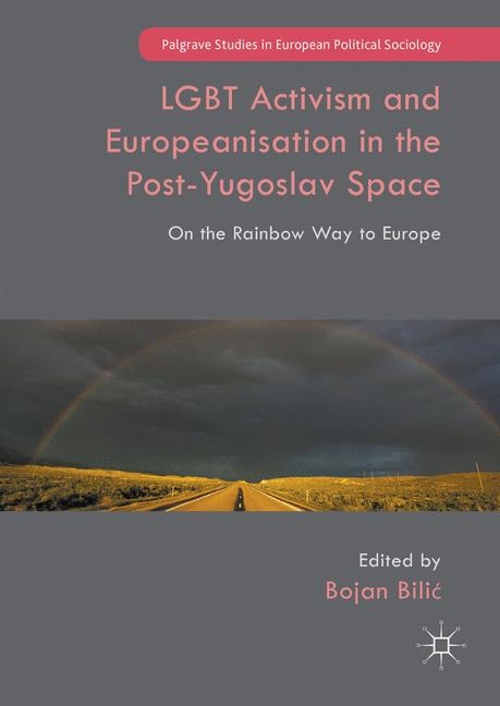 Cover of 'LGBT Activism and Europeanisation in the Post-Yugoslav Space'