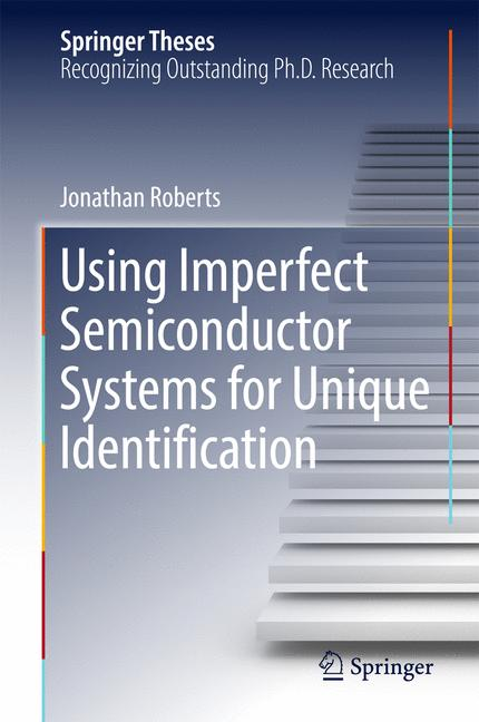 Cover of 'Using Imperfect Semiconductor Systems for Unique Identification'