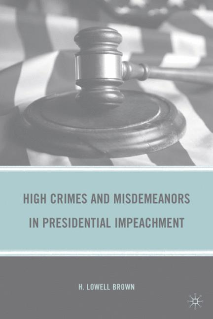 Cover of 'High Crimes and Misdemeanors in Presidential Impeachment'