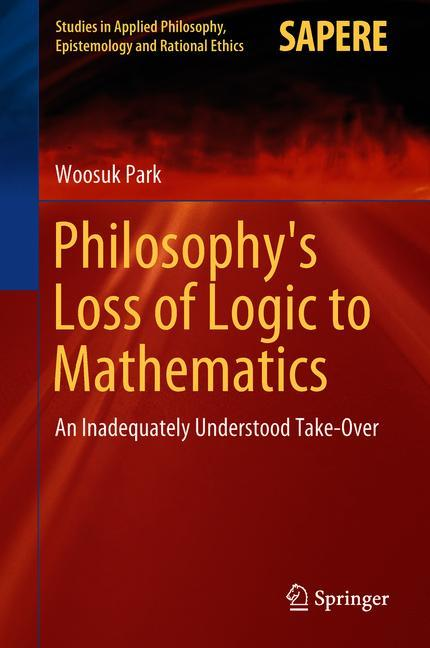 Cover of 'Philosophy's Loss of Logic to Mathematics'