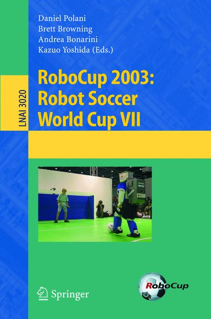 Cover of 'RoboCup 2003: Robot Soccer World Cup VII'