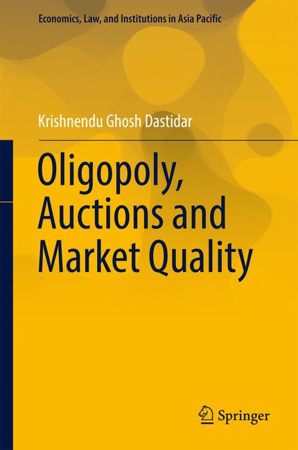 Cover of 'Oligopoly, Auctions and Market Quality'