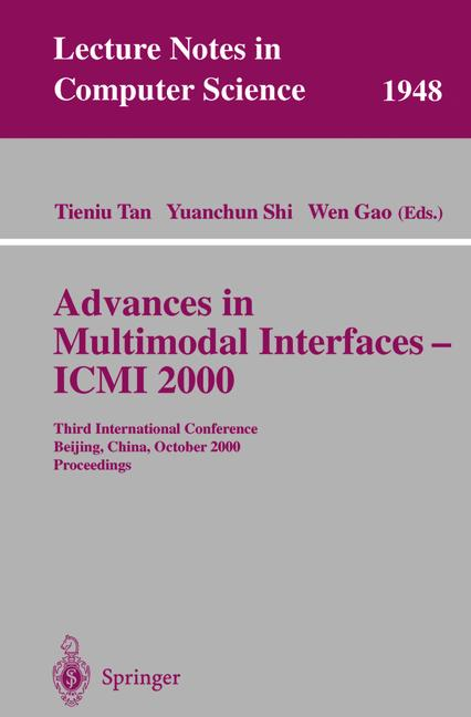 Cover of 'Advances in Multimodal Interfaces — ICMI 2000 : Third International Conference Beijing, China, October 14–16, 2000 Proceedings'
