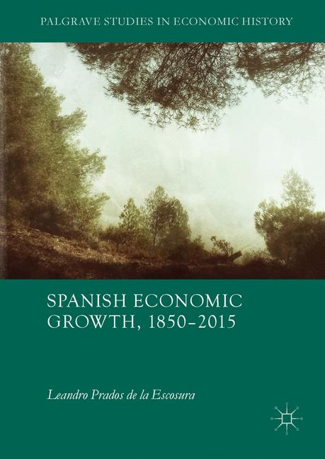 Cover of 'Spanish Economic Growth, 1850–2015'
