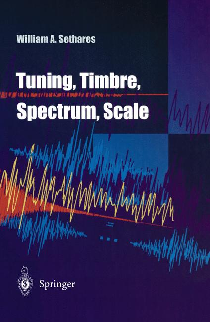 Cover of 'Tuning, Timbre, Spectrum, Scale'