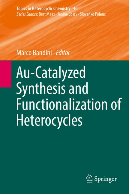 Cover of 'Au-Catalyzed Synthesis and Functionalization of Heterocycles'