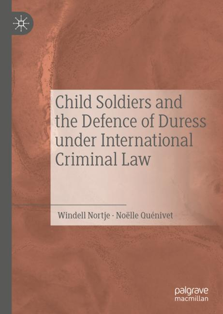 Cover of 'Child Soldiers and the Defence of Duress under International Criminal Law'