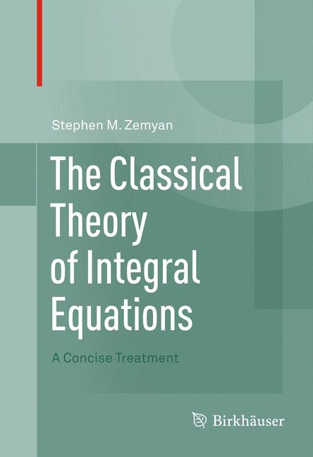 Cover of 'The Classical Theory of Integral Equations'