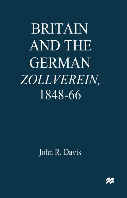 Cover of 'Britain and the German Zollverein, 1848–66'