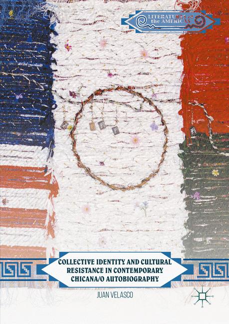 Cover of 'Collective Identity and Cultural Resistance in Contemporary Chicana/o Autobiography'