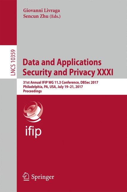 Cover of 'Data and Applications Security and Privacy XXXI'