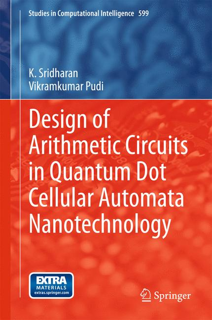 Cover of 'Design of Arithmetic Circuits in Quantum Dot Cellular Automata Nanotechnology'