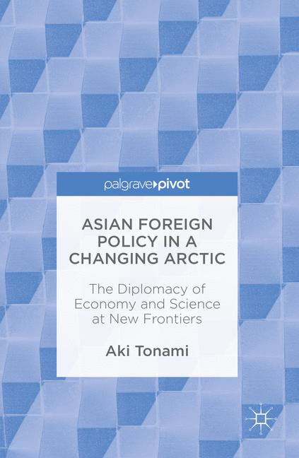Cover of 'Asian Foreign Policy in a Changing Arctic'