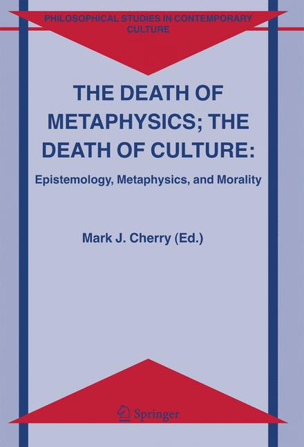 Cover of 'The death of metaphysics; the death of culture : Epistemology, Metaphysics, and Morality'