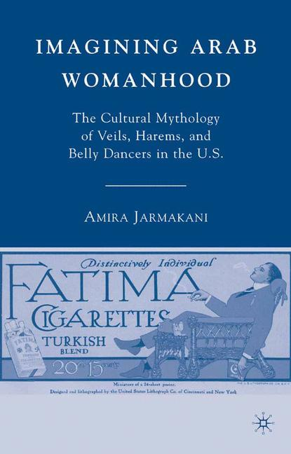 Cover of 'Imagining Arab Womanhood'