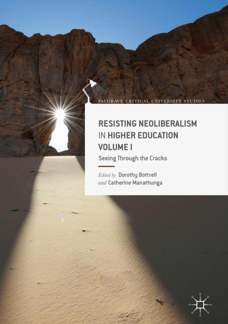 Cover of 'Resisting Neoliberalism in Higher Education Volume I'