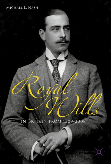 Cover of 'Royal Wills in Britain from 1509 to 2008'