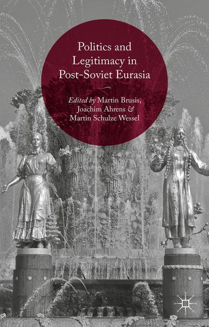 Cover of 'Politics and Legitimacy in Post-Soviet Eurasia'