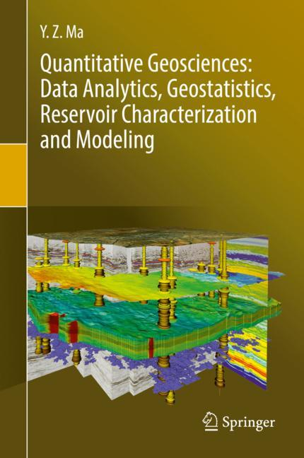 Cover of 'Quantitative Geosciences: Data Analytics, Geostatistics, Reservoir Characterization and Modeling'