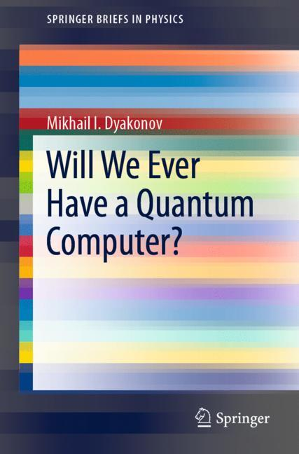 Cover of 'Will We Ever Have a Quantum Computer?'