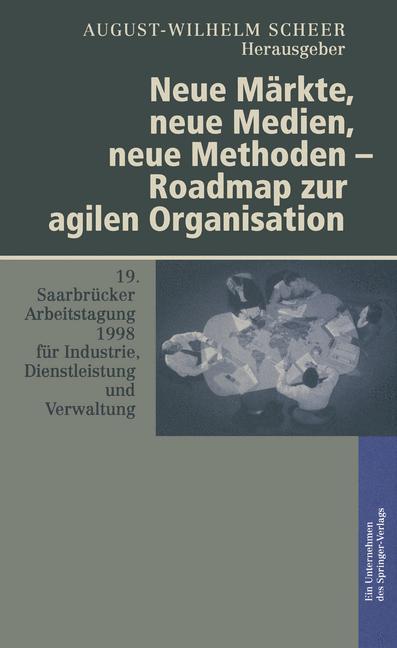 Cover of 'Neue Märkte, neue Medien, neue Methoden — Roadmap zur agilen Organisation'