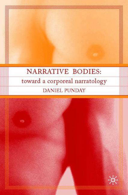 Cover of 'Narrative bodies : toward a corporeal narratology'