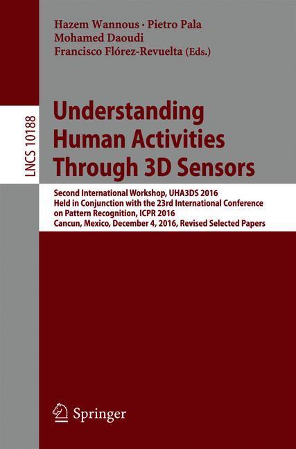 Cover of 'Understanding Human Activities Through 3D Sensors'