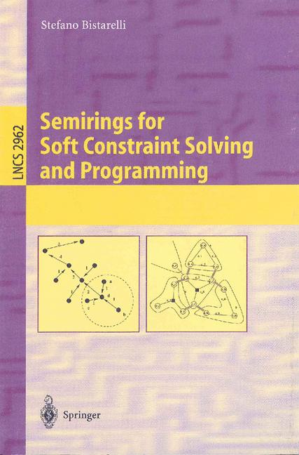 Cover of 'Semirings for Soft Constraint Solving and Programming'