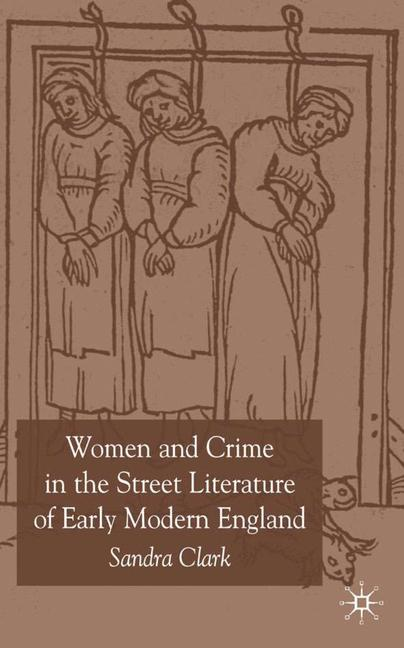 Cover of 'Women and Crime in the Street Literature of Early Modern England'