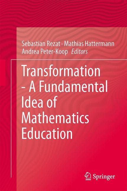 Cover of 'Transformation - A Fundamental Idea of Mathematics Education'