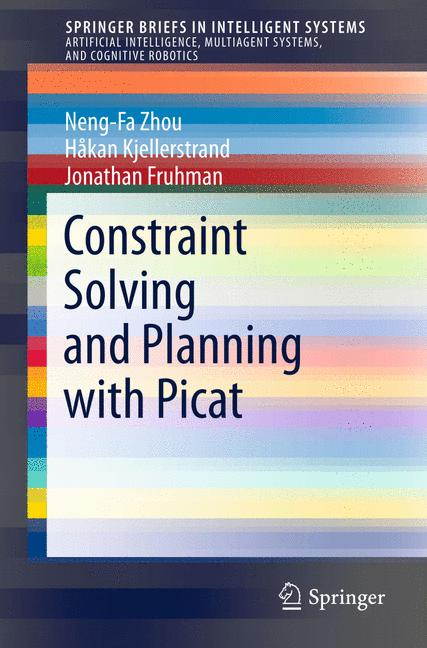 Cover of 'Constraint Solving and Planning with Picat'