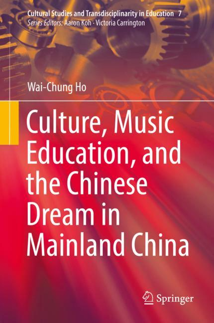 Cover of 'Culture, Music Education, and the Chinese Dream in Mainland China'