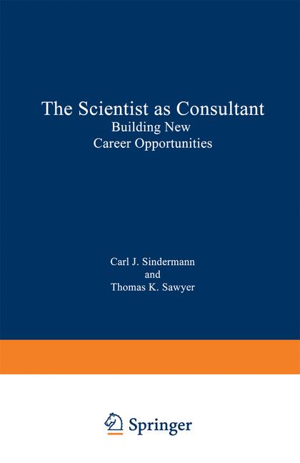 Cover of 'The scientist as consultant : building new career opportunities'